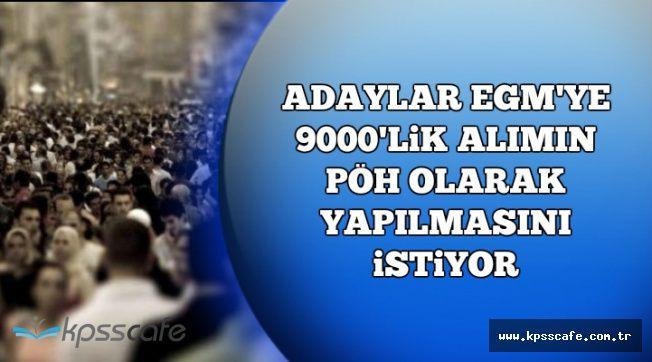 Adayların EGM 9000 Polis Alımındaki Talepleri (Alımlar PÖH Olarak Yapılsın)