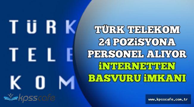 Türk Telekom Personel Alımı Başvuruları Başladı (İnternetten Başvuru İmkanı)