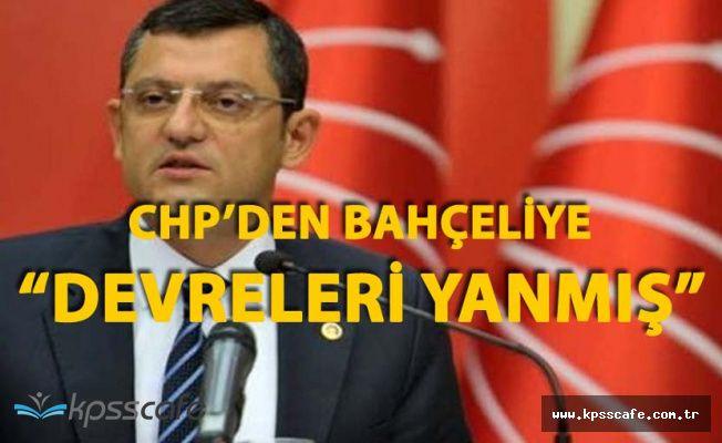 CHP'den Devlet Bahçeli'ye Ağır Sözler 'Devreleri Yanmış'