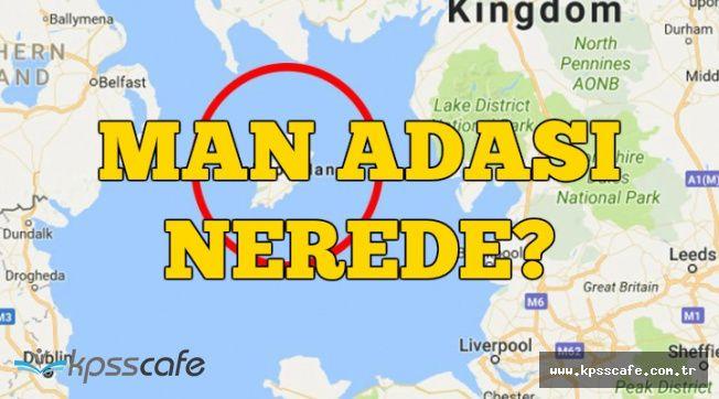 Man Adası Nerede? Hangi Ülkeye Bağlı? İşte Man Adası'nın Haritadaki Yeri