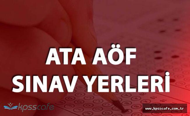 ATA-AÖF Sınav Yerleri Açıklandı! 2-3 Aralık Sınav Yerleri Belli Oldu