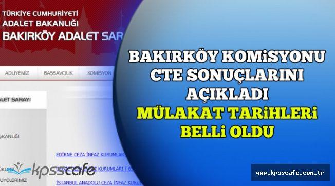 Bakırköy Komisyonu CTE Sonuçlarını Açıkladı (Sözlü Sınav Tarihi ve İsim Listesi)