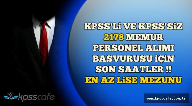 KPSS'li ve KPSS'siz 2178 Memur Personel Alımı Başvurusu İçin Son Saatler (En Az Lise Mezunu)