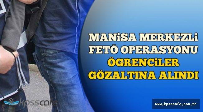 Manisa'da Öğrencilere FETÖ Operasyonu: Gözaltılar Var