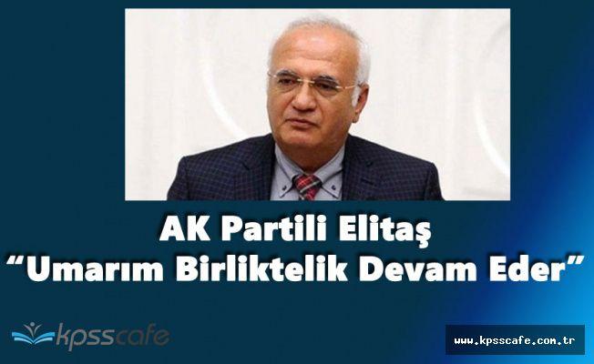 AK Partili Elitaş 'Umarım AK Parti ve MHP Birlikteliği Seçimlerde de Devam Eder'