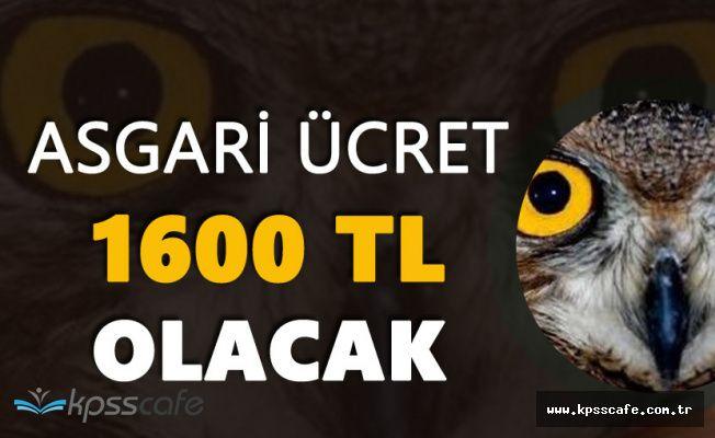 "Ankara Kuşu :""Asgari Ücret 1600 TL Olacak"""