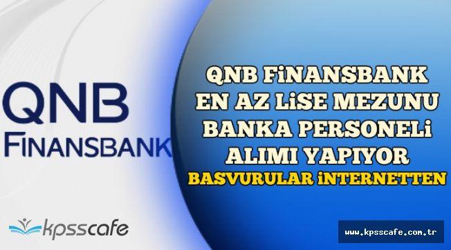 QNB Finansban En Az Lise Mezunu Banka Personeli Alıyor-İnternetten Başvuru İmkanı