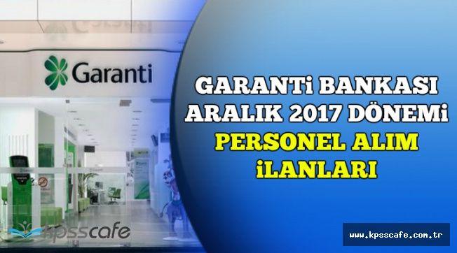 Garanti Bankası Aralık 2017 Dönemi Personel Alım İlanları