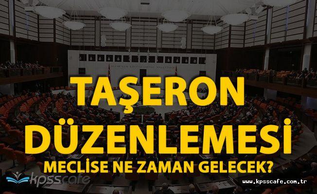 Taşerona Kadro Düzenlemesi Ne Zaman Meclise Gelecek?