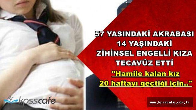 14 Yaşındaki Zihinsel Engelli Kıza 57 Yaşındaki Akrabası Tecavüz Etti: Hamile Kaldı-20 Haftayı Geçtiği İçin