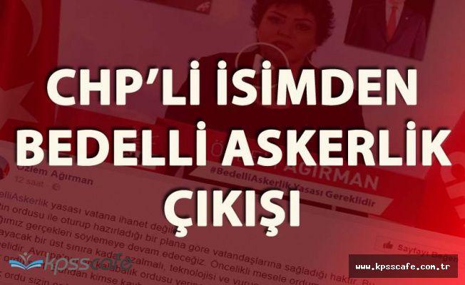 CHP'li Ağırman'dan Bedelli Askerlik Çıkışı 'Vatana İhanet Değildir'