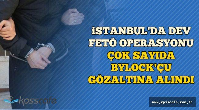 İstanbul'da Dev FETÖ Operasyonu: Çok Sayıda ByLock'çu Hakkında Yakalama Kararı
