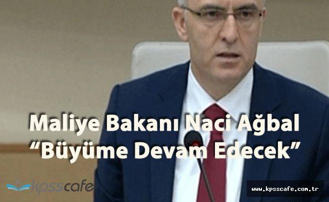 """Maliye Bakanı Ağbal :"""" Büyüme 2018'de de Devam Edecek"""""""