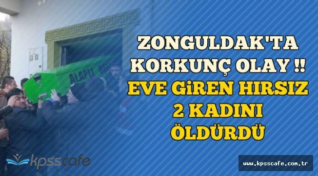 Zonguldak'ta Korkunç Olay: Eve Giren Hırsız 2 Kadını Katletti