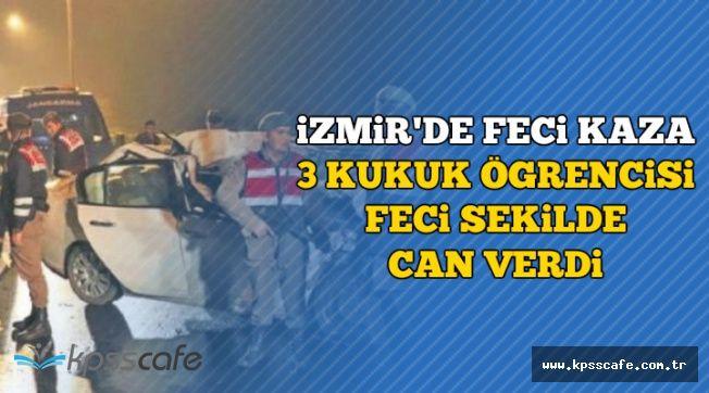 İzmir'de Trafik Kazası: 3 Hukuk Öğrencisi Feci Şekilde Can Verdi