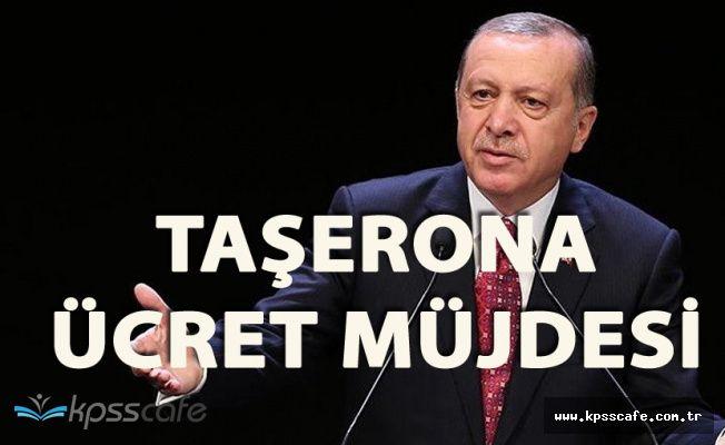 Cumhurbaşkanı'ndan Taşerona Ücret Müjdesi '300-400 TL Fark'