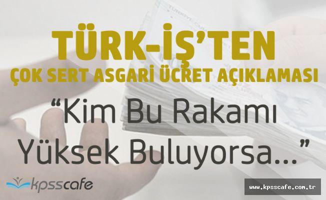 Asgari Ücret Zammı Konusunda Türk-İş'ten Sert Mesaj!