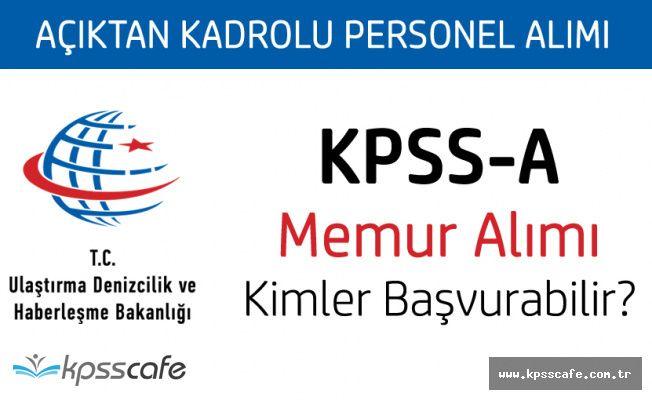 Ulaştırma Bakanlığı Memur Alımı (KPSS-A) Başvuruları Sürüyor (Hangi Bölüm Mezunları Başvurabilir?)