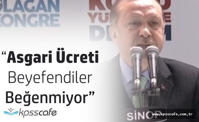 """Cumhurbaşkanı :""""Asgari Ücreti Beyefendiler Beğenmiyor!"""""""