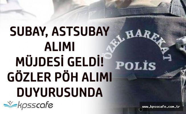 Subay , Astsubay Alımı Müjdesi Geldi! Polis Özel Harekat Alımı İçin Açıklama Bekleniyor