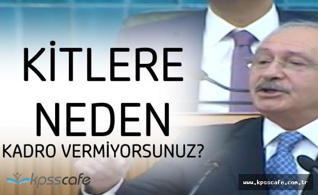 Kılıçdaroğlu'ndan KİT'lere Kadro Çağrısı 'Niye Kadro Vermiyorsunuz'