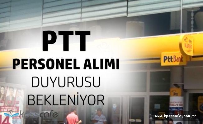 PTT 2 Bin 500 Personel Alımıyla İlgili Duyuru Dün Gelmişti! Yeni İlan Bekleniyor