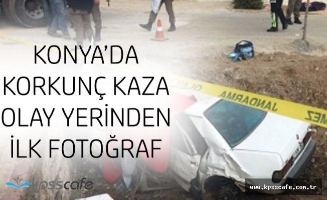 Konya'da Korkunç Kaza! 3 Kişi Hayatını Kaybetti