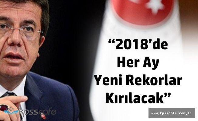 Bakan Zeybekçi '2018'de Her Ay Rekor Kırılacak'