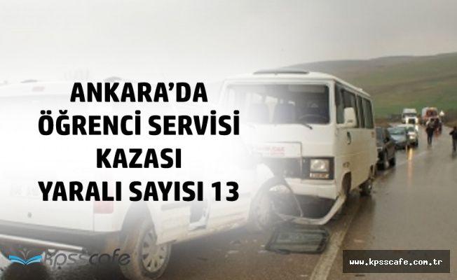 Ankara'da Öğrenci Servisi Kaza Yaptı! 13 Kişi Yaralandı