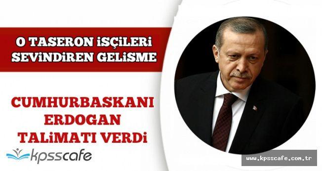 O Taşeron İşçileri Sevindiren Gelişme: Erdoğan Talimatı Verdi