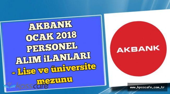 Akbank Ocak 2018 Personel Alım İlanları (Lise ve Üniversite Mezunu)