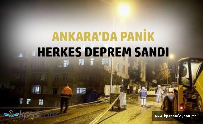 Ankara'da Panik! Deprem Sanmışlardı Ama...