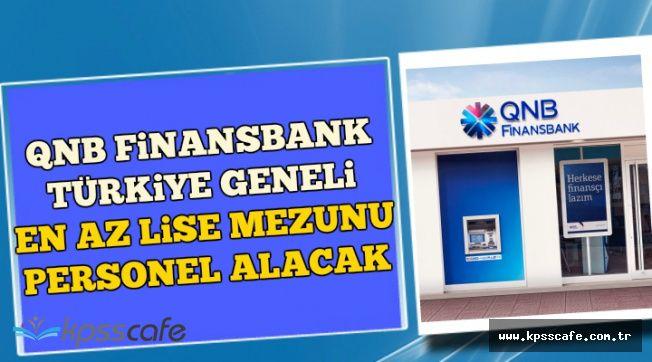 QNB Finansbank En Az Lise Mezunu Personel Alıyor (Türkiye Geneli)