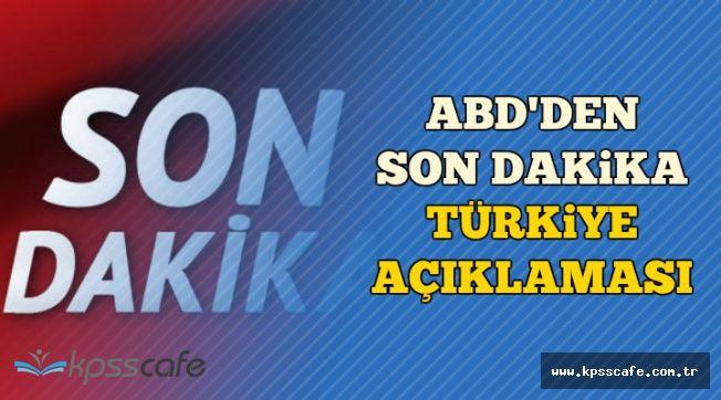 """ABD'den Türkiye Hakkında Son Dakika Açıklaması: """"Türkiye Gibi.."""""""