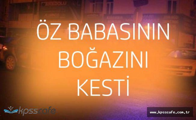 Kayseri'de Korkunç Olay! Babasının Boğazını Kesti