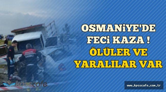 Osmaniye'de Feci Trafik Kazası: Ölüler ve Yaralılar Var !