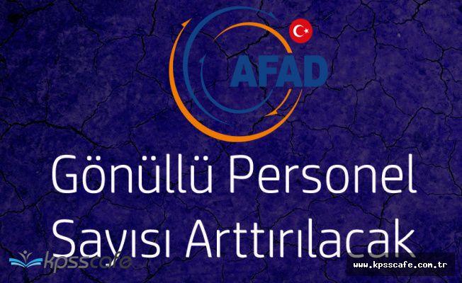 AFAD Gönüllü Personel Sayısı Arttırılacak