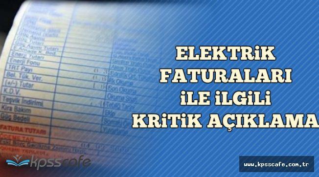 Elektrik Faturaları ile İlgili Kritik Açıklama