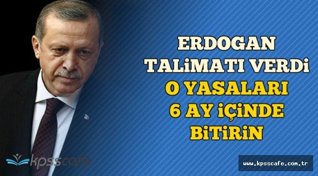 Erdoğan Talimatı Verdi: O Yasalar 6 Ayda Bitecek