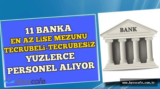 11 Banka En Az Lise Mezunu Yüzlerce Personel Alıyor (Tecrübeli-Tecrübesiz)