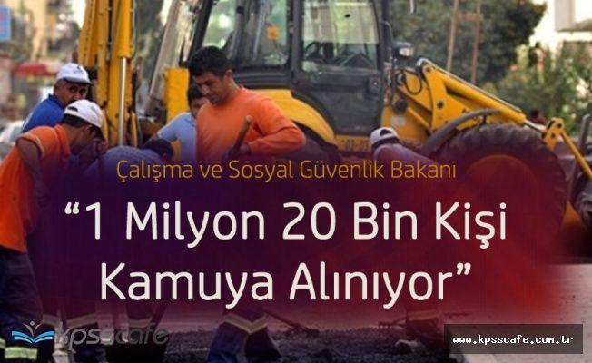 """Çalışma Bakanı :""""1 Milyon 20 Bin Kişi Kamuya Alınıyor"""""""