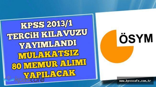 KPSS 2013/1 Tercih Kılavuzu Yayımlandı: Mülakatsız 80 Memur Alınacak