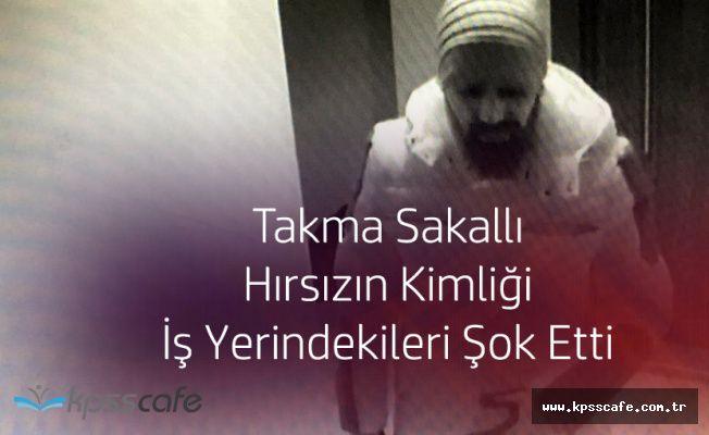 Bursa'daki Takma Sakallı Hırsız Bakın Kim Çıktı!