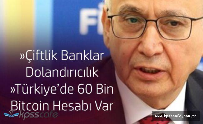 """""""Çiftlik Banklar Tamamen Değişik Bir Dolandırıcılık, Türkiye'de 60 Bin Bitcoin Hesabı Var"""""""