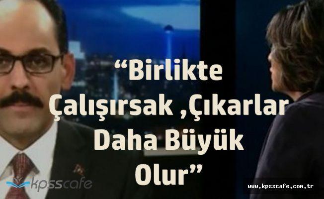 Türkiye ile ABD Birlikte Çalışırsa 'Çıkarlar' Daha Büyük Olur