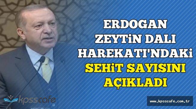 Cumhurbaşkanı Erdoğan Afrin'deki Toplam Şehit Sayısını Açıkladı