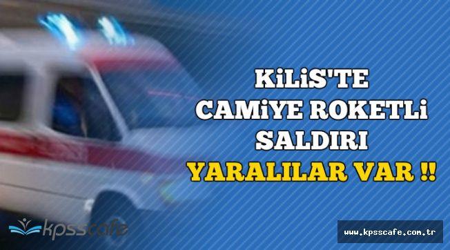 Kilis'te Camiye Roketli Saldırı: Yaralılar Var !