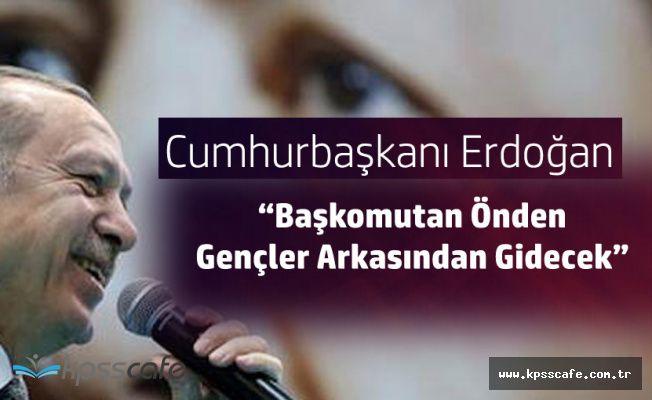 """Cumhurbaşkanı Erdoğan """"Başkomutanınız Önden Gidecek"""""""