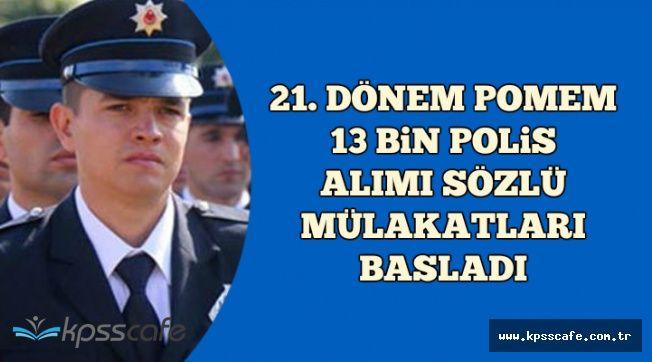 POMEM 13 Bin Polis Alımı Sözlü Mülakatları Başladı (Sonuçlar Ne Zaman Açıklanacak?)