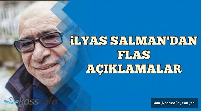 Son Dakika: İlyas Salman'dan Flaş Açıklamalar